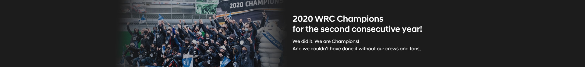 2020 WRC Champions for the second consecutive year!